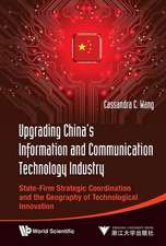 Upgrading China's Information and Communication Technology Industry:  State-Firm Strategic Coordination and the Geography of Technological Innovation