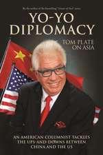 Yo-Yo Diplomacy: An American Columnist Tackles the Ups-And-Downs Between China and the Us