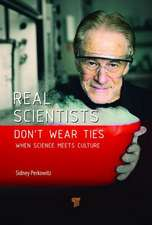 Perkowitz, S: Real Scientists Don't Wear Ties