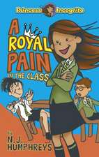 Princess Incognito: A Royal Pain in the Class