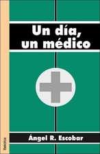 Un Dia, Un Medico