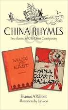 China Rhymes:  Two Classics of Old China Coast Poetry