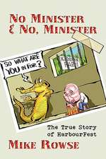 No Minister & No, Minister:  The True Story of Harbourfest