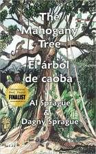 The Mahogany Tree * El Arbol de Caoba