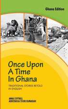 Once Upon a Time in Ghana. Traditional Ewe Stories Retold in English
