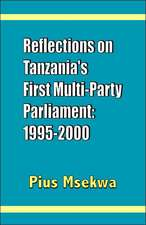 Reflections on Tanzania's First Multi-Party Parliament