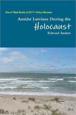 Amidst Latvians During the Holocaust