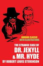The Strange Case of Dr. Jekyll and Mr. Hyde with Illustrations (Horror Classic)
